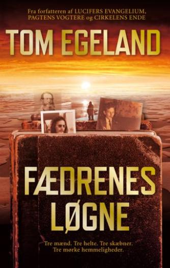 Tom Egeland: Fædrenes løgne : roman