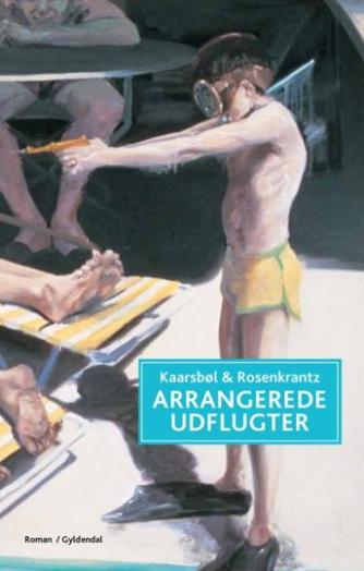 Jette A. Kaarsbøl: Arrangerede udflugter : roman