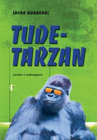 Jacob Kokkedal: Tude-Tarzan