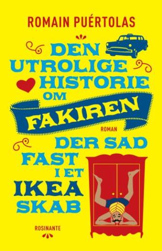 Romain Puértolas (f. 1975): Den utrolige historie om fakiren, der sad fast i et IKEA-skab : roman