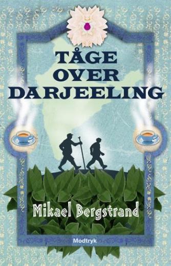 Mikael Bergstrand: Tåge over Darjeeling