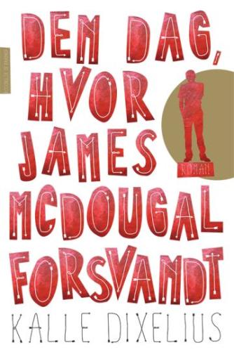 Kalle Dixelius: Den dag, hvor James McDougal forsvandt