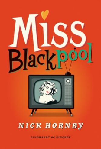 Nick Hornby: Miss Blackpool