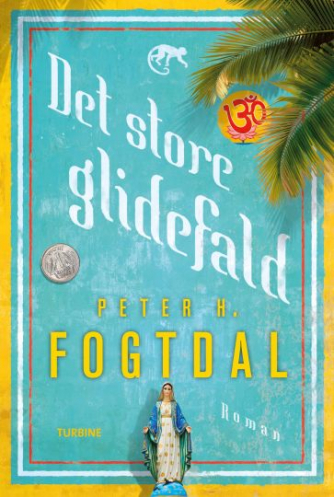 Peter Fogtdal: Det store glidefald : roman