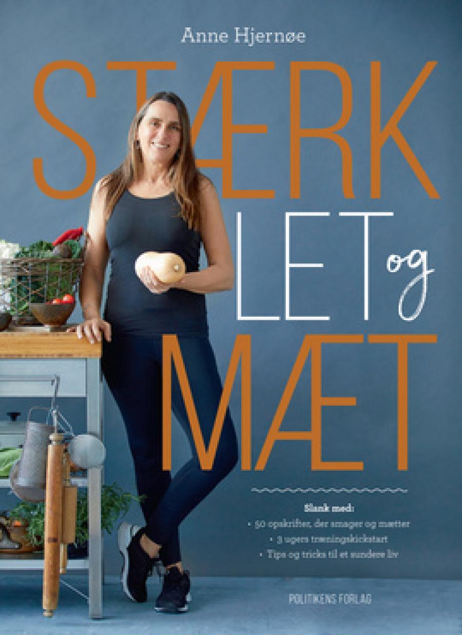 """Forsiden af Anne Hjernøes bog """"Stærk, let og mæt"""""""