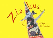 Zirkus - skrevet af Erik Trigger, illustreret af Signe Kjær, udgivet på Piboco